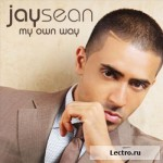 Jay Sean — My Own Way