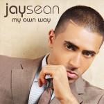 Jay Sean — My Own Way