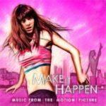 Качайте музыку из фильма | Пусть это случится (Make It Happen) | 2008