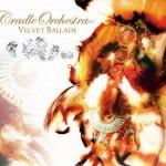 Cradle Orchestra — Velvet Ballads <2009>
