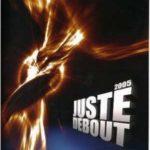 Скачать фестиваль — Juste Debout 2005