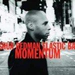 Скачать бесплатно Funk музыку | Joshua Redman Elastic Band — Momentum