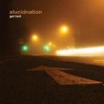 Скачать бесплатно музыку для медитации и релаксации — Alucidnation — Get Lost (2009)