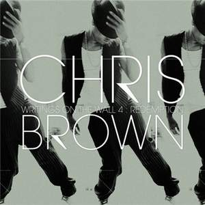 Chris Brown – Writings On The Wall 4_Redemption (2009)