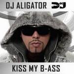 Скачать новый альбом DJ Aligator — Kiss My B-Ass (2009)