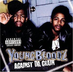 YoungBloodz Against Da Grain (1999)