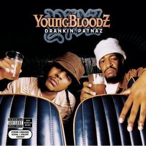 YoungBloodz - Drankin' Patnaz (2003)