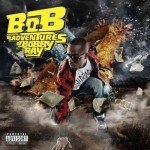 Качайте новый альбом | B.o.B — The Adventures of Bobby Ray (2010)