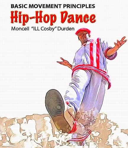 "Moncell ""ILL Cosby"" Durden. BASIC MOVEMENT PRINCIPLES"