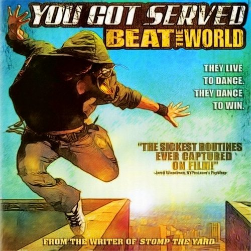 You Got Served Beat The World